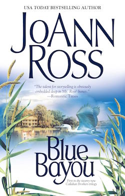 Blue Bayou (Callahan Brother Series) by JoAnn Ross